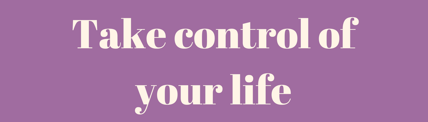 Take control of your life (2)